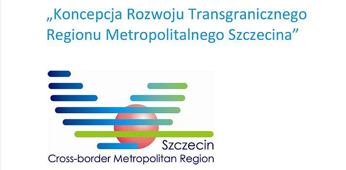 Koncepcja rozwoju transgranicznego regionu metropolitalnego Szczecina – część polska