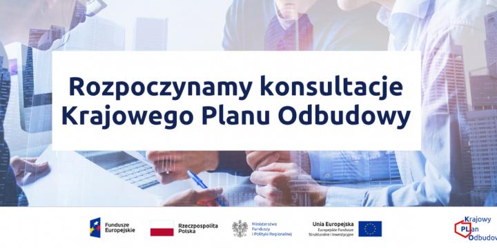 Rozpoczynają się konsultacje projektu Krajowego Planu Odbudowy